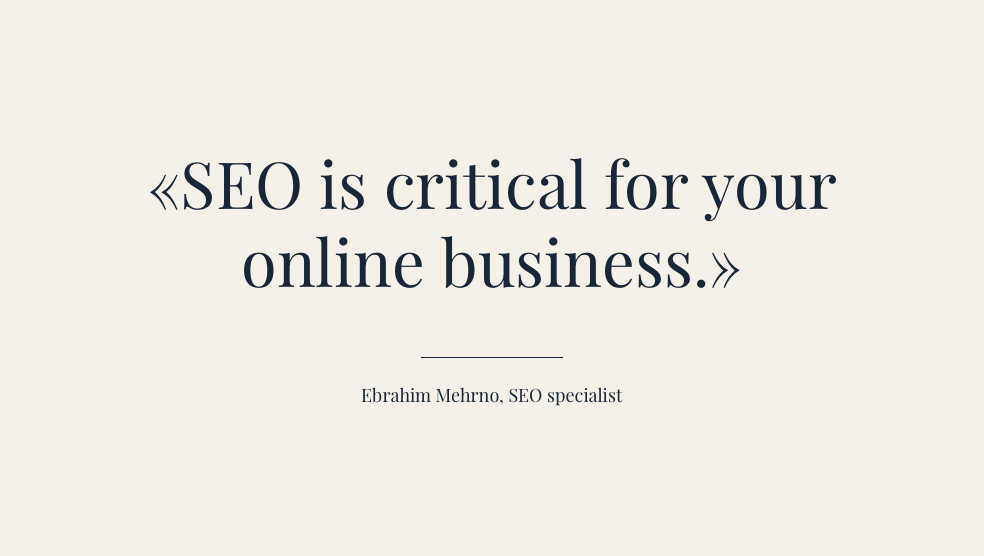 SEO is critical for your online business process
